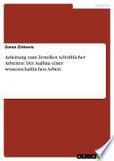 Anleitung zum Erstellen schriftlicher Arbeiten  Der Aufbau einer wissenschaftlichen Arbeit