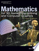 Mathematics for 3D Game Programming and Computer Graphics (3rd Edition)