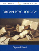 Dream Psychology   The Original Classic Edition