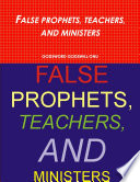 FALSE PROPHETS  TEACHERS  AND MINISTERS