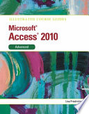 Illustrated Course Guide  Microsoft Access 2010 Advanced