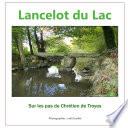 illustration du livre Lancelot du Lac, sur les pas de Chrétien de Troyes