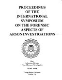 Proceedings of the International Symposium on the Forensic Aspects of Arson Investigations