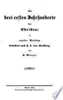 Die drei ersten Jahrhunderte der Christen in populärer Darstellung besonders nach F[riedrich] L[eopold] von Stollberg
