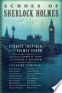 Echoes of Sherlock Holmes: Stories Inspired by the Holmes Canon by Laurie R. King