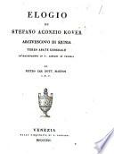 Elogio di Stefano Aconzio Kover arcivescovo di Siunia terzo abate generale de' mechitaristi in S. Lazzaro di Venezia di Pietro can. dott. Pianton I.R.C
