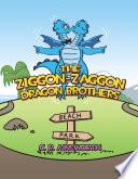 The Ziggon-Zaggon Dragon Brothers by C.R. Ainsworth