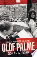 Ingen kommer undan Olof Palme