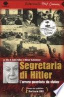 Segretaria di Hitler  L orrore guardato da vicino  DVD  Con libro