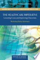 The Healthcare Imperative : health care of any industrialized...