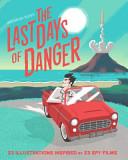 The Last Days Of Danger