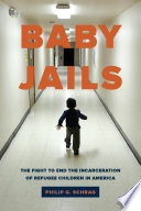Baby jails : the fight to end the incarceration of refugee children in America document cover