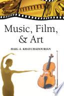 Music, Film, and Art