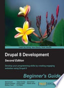 Drupal 8 Development  Beginner s Guide