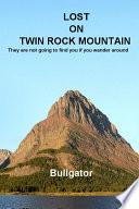 Lost on Twin Rock Mountain
