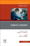 Robotic Surgery, an Issue of Surgical Clinics