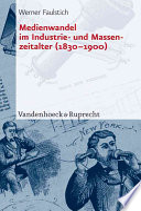 Medienwandel im Industrie- und Massenzeitalter, 1830-1900
