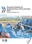 Economic Outlook for Southeast Asia  China and India 2016 Enhancing Regional Ties