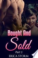 Bought and Sold (A BWWM Interracial Billionaire Erotica) Book 1
