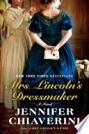 Mrs  Lincoln s Dressmaker