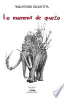 Il mammuth di quarzo