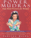 Power Mudras : provides three-minute practices designed to optimize energy...
