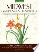Midwest Gardener s Handbook