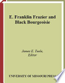 E Franklin Frazier And Black Bourgeoisie