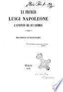 La Francia   Luigi Napoleone   L attentato del due dicembre e la costituzione del 15 gennaio