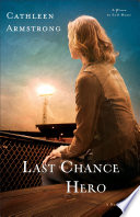 Last Chance Hero  A Place to Call Home Book  4