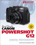 David Busch s Canon Powershot G12 Guide to Digital Photography