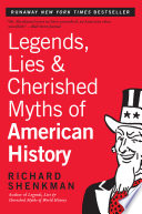 Legends  Lies   Cherished Myths of American History