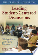 The Teacher s Guide to Leading Student Centered Discussions