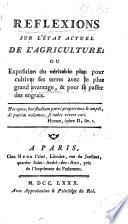 Réflexions sur l'état actuel de l'Agriculture, ou exposition du véritable plan pour cultiver ses terres avec avantage, et pour se passer d'engrais. [By G. Fabbroni.]