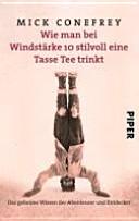 Wie man bei Windstärke 10 stilvoll eine Tasse Tee trinkt
