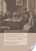 Youth and Justice in Western States  1815 1950