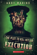 The Execution (The Plot to Kill Hitler #2) Book