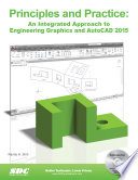 Principles and Practice  An Integrated Approach to Engineering Graphics and AutoCAD 2015