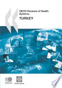 OECD Reviews of Health Systems OECD Reviews of Health Systems  Turkey 2008