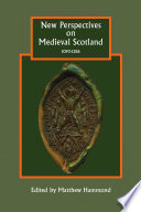 New Perspectives on Medieval Scotland  1093 1286