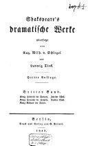 Shakspeares's dramatische Werke: König Heinrich der Vierte : Zweiter Theil ; König Heinrich der Fünfte ; König Heinrich der Sechste : Erster Theil