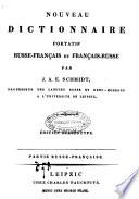 Nouveau dictionnaire portatif russe-français et français-russe par J. A. E. Schmidt