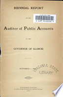 Biennial Report of the Auditor of Public Accounts  to the Governor of Illinois