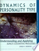 Dynamics of Personality Type: Understanding and Applying Jung's Cognitive Processes