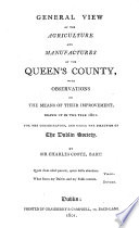 General View of the Agriculture and Manufactures of the Queen s County