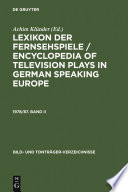 Lexikon der Fernsehspiele / Encyclopedia of television plays in German speaking Europe. 1978/87