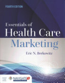 Essentials Of Health Care Marketing With Advantage Access With The Navigate 2 Scenario For Health Care Marketing