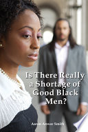 Is There Really A Shortage Of Good Black Men