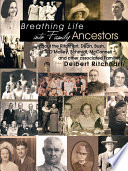 Breathing Life Into Family Ancestors