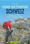 Leichte Klettersteige in der Schweiz
